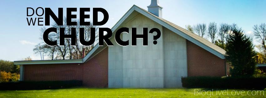 do we need church?